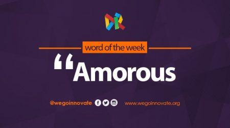 WeGo Innovate Word of the Week Amorous
