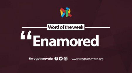 WeGo Innovate Word of the Week Enamored