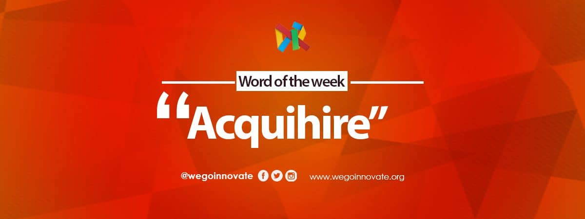 WeGo Innovate Word of the Week Acquihire